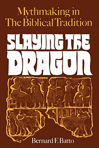 9780664253530: Slaying the Dragon: Mythmaking in the Biblical Tradition