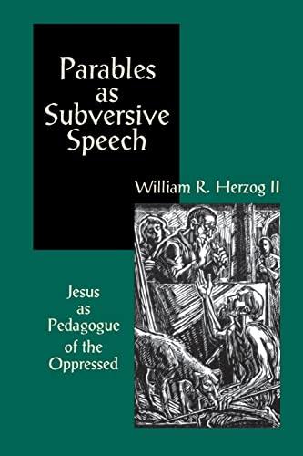 PARABLES AS SUBVERSIVE SPEECH: Herzog, William R.