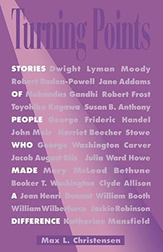Turning Points: Stories of People Who Made a Difference: Christensen, Max L.