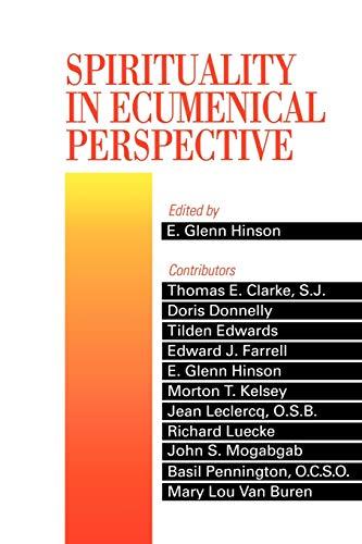 Spirituality in Ecumenical Perspective (9780664253585) by Hinson, E. Glenn