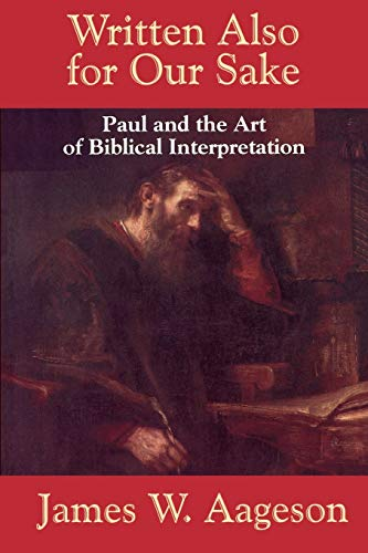 9780664253615: Written Also for Our Sake: Paul and the Art of Biblical Interpretation