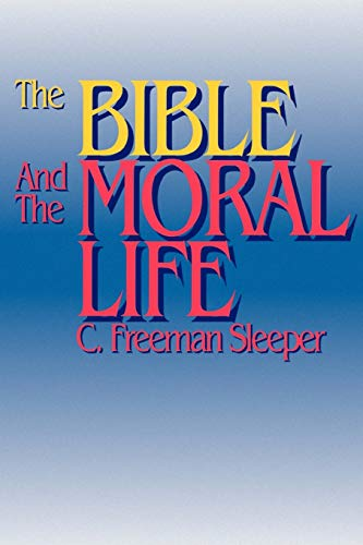 9780664253752: The Bible and the Moral Life