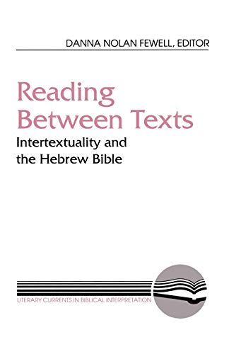 9780664253936: Reading between Texts: Intertextuality and the Hebrew Bible (Literary Currents in Biblical Interpretation)