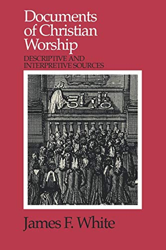 9780664253998: Documents of Christian Worship: Descriptive and Interpretive Sources