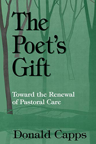 The Poet's Gift: Toward the Renewal of Pastoral Care