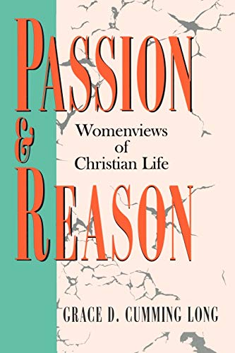 Passion and Reason: Womenviews of Christian Life