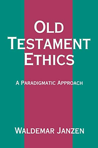 9780664254100: Old Testament Ethics: A Paradigmatic Approach