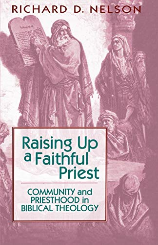 9780664254377: Raising Up a Faithful Priest: Community and Priesthood in Biblical Theology