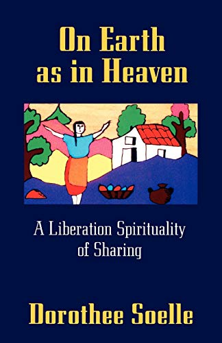 9780664254940: On Earth as in Heaven: A Liberation Spirituality of Sharing