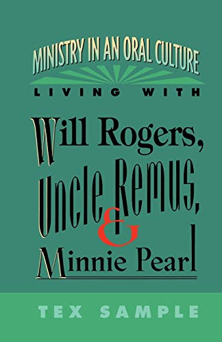 9780664255060: Ministry in an oral culture: Living with Will Rogers, Uncle Remus, and Minnie Pearl
