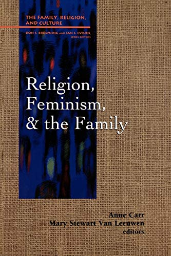 9780664255121: Religion, Feminism, and the Family (Family, Religion, and Culture)