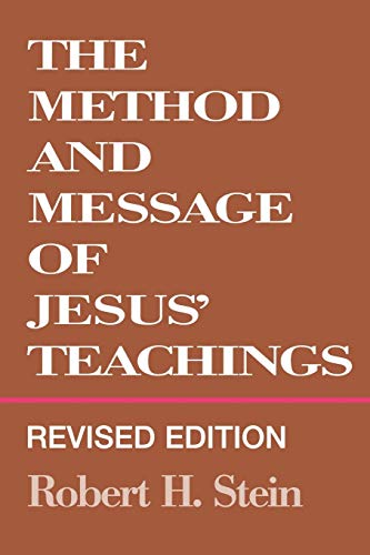 9780664255138: The Method and Message of Jesus' Teachings, Revised Edition