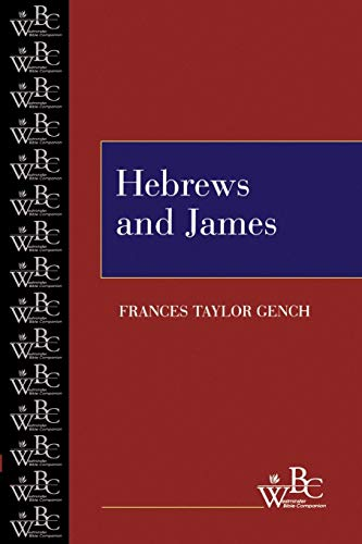 Hebrews and James (Westminster Bible Companion): Frances Taylor Gench