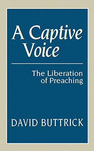 9780664255404: A Captive Voice (Liberation of Preaching)