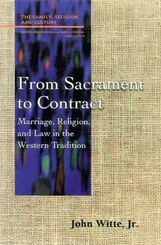9780664255435: From Sacrament to Contract: Marriage, Religion, and Law in the Western Tradition (Family, Religion, and Culture)