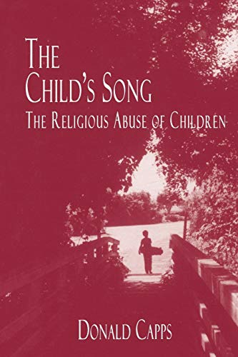 9780664255541: The Child's Song: The Religious Abuse of Children