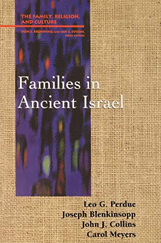 9780664255671: Families in Ancient Israel (Family, Religion, and Culture)