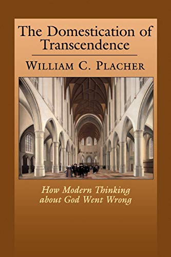 9780664256357: The Domestication of Transcendence: How Modern Thinking about God Went Wrong
