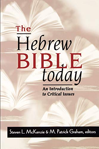 The Hebrew Bible Today: an Introduction to: Steven L. McKenzie