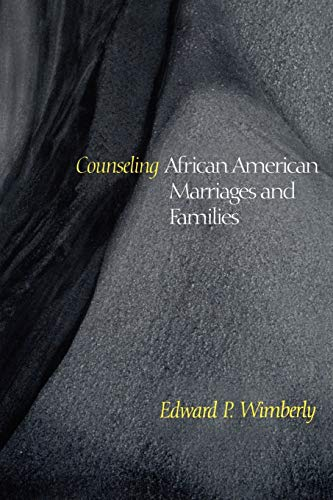 Counseling African American Marriages and Families (Counseling: Edward P. Wimberly