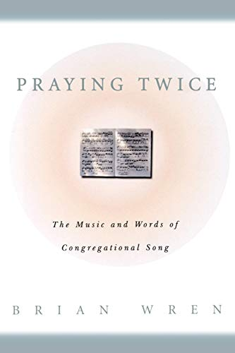 9780664256708: Praying Twice: The Music and Words of Congregational Song
