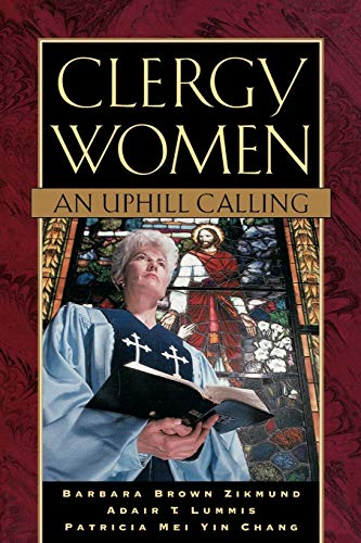 Clergy Women: An Uphill Calling: Barbara Brown Zikmund,