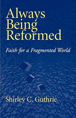 9780664256838: Always Being Reformed
