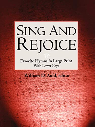9780664257125: Sing and Rejoice: Favorite Hymns in Large Print (Favourite Hymns in Large Print with Lower Keys)