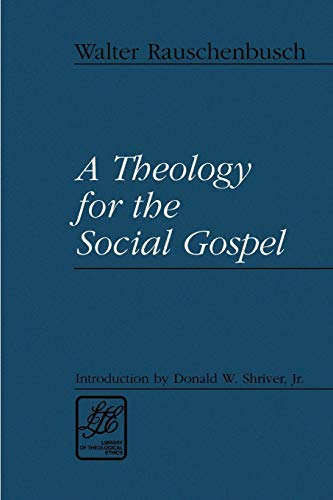 9780664257309: A Theology for the Social Gospel (Library of Theological Ethics)
