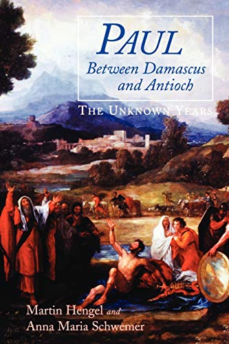 9780664257361: Paul between Damascus and Antioch: The Unknown Years