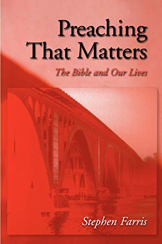 9780664257590: Preaching That Matters: The Bible and Our Lives