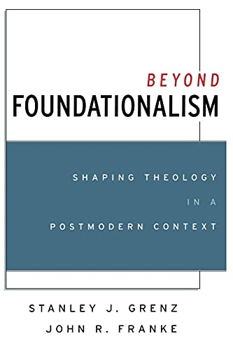 9780664257699: Beyond Foundationalism: Shaping Theology in a Postmodern Context