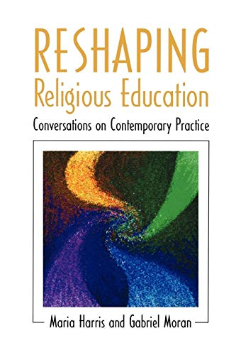 9780664257835: Reshaping Religious Education: Conversations on Contemporary Practice