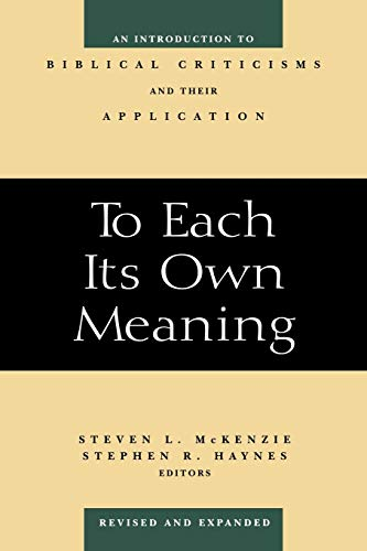 9780664257842: To Each Its Own Meaning: An Introduction to Biblical Criticisms and Their Application