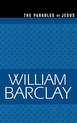 9780664258283: The Parables of Jesus (The William Barclay Library)