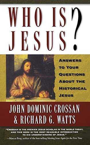 Who Is Jesus?: Answers to Your Questions about the Historical Jesus (0664258425) by John Dominic Crossan; Richard G. Watts