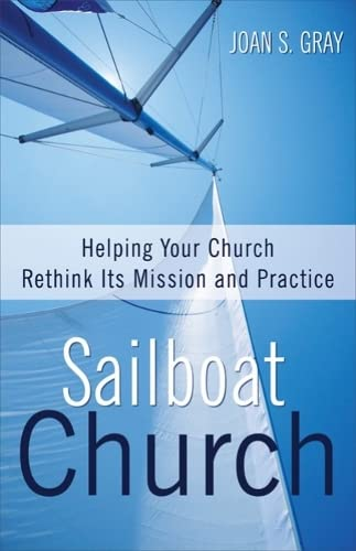 9780664259587: Sailboat Church: Helping Your Church Rethink Its Mission and Practice