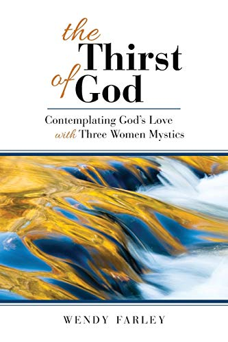 9780664259860: The Thirst of God: Contemplating God's Love with Three Women Mystics
