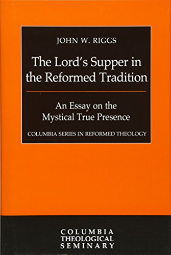 9780664260194: The Lord's Supper in the Reformed Tradition (Columbia Series in Reformed Theology)