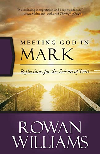 9780664260521: Meeting God in Mark: Reflections for the Season of Lent