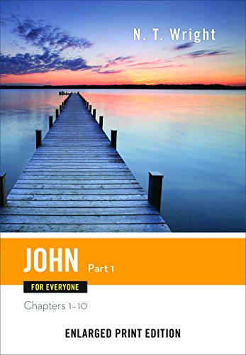9780664260736: John for Everyone, Part 1-Enlarged Print Edition (The New Testament for Everyone)