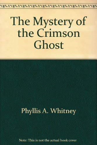 The Mystery of the Crimson Ghost: Phyllis A. Whitney