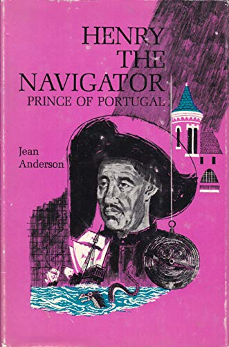 Henry the Navigator, Prince of Portugal,: Anderson, Jean