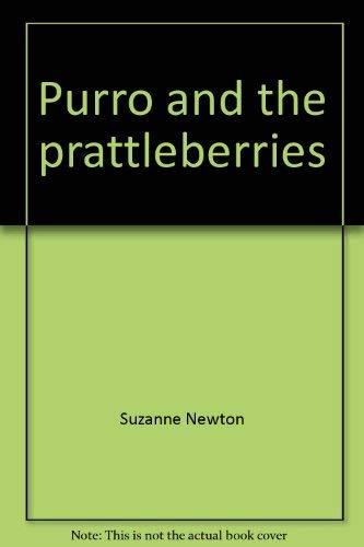 Purro and the Prattleberries: Newton, Suzanne