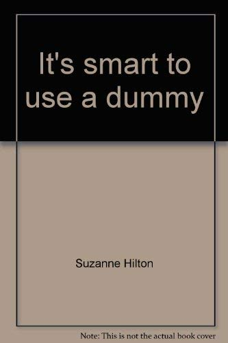 It's Smart to Use a Dummy