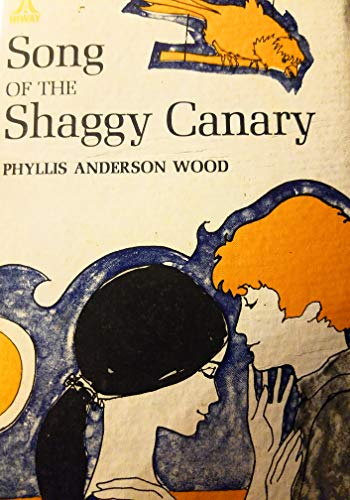 Song of the Shaggy Canary (0664325432) by Phyllis Anderson Wood