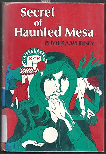 Secret Of Haunted Mesa: by Phyllis A. Whitney