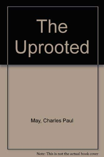 The Uprooted: May, Charles Paul