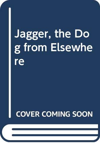 9780664325961: Jagger, the Dog from Elsewhere