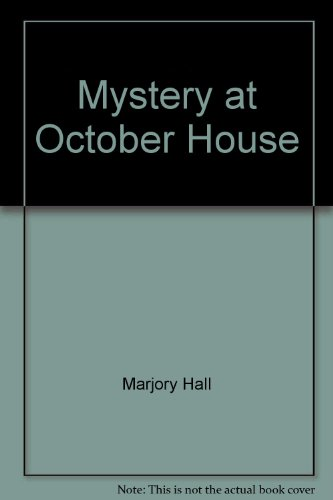 Mystery at October House.: Hall, Marjory